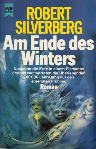 Robert Silverberg - Am Ende des Winters (Nach der Dunkelheit 1)