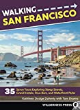 Search : Walking San Francisco: 35 Savvy Tours Exploring Steep Streets, Grand Hotels, Dive Bars, and Waterfront Parks
