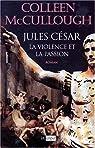 Les maîtres de Rome. César, la violence et la passion par McCullough