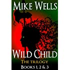 Wild Child, Books 1, 2 & 3: The Trilogy