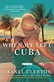 When We Left Cuba by  Chanel Cleeton in stock, buy online here