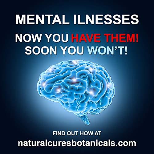 Mental Illnesses: Natural Herbal Treatments for Stress, Anxiety, Depression, ADHD, Bipolar Disorder, Seasonal affective Disorder, Panic attacks, Diziness, ... (Natural Treatments for Chronic Diseases )