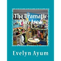The Dramatic Play Area: A Place Where the Imagination is Transformed: 1