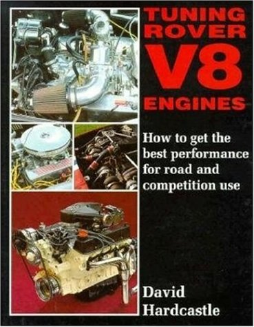 Tuning Rover V-8 Engines: How to Get Best Performance for Road and Competition Use