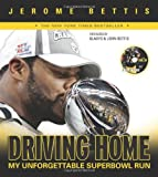 Driving Home, Jerome Bettis, 157243838X