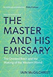img - for The Master and His Emissary: The Divided Brain and the Making of the Western World book / textbook / text book