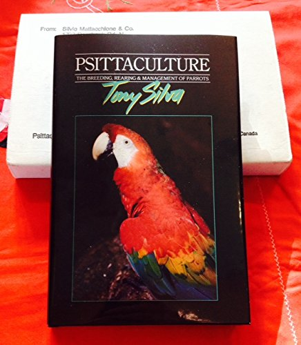 Psittaculture: Breeding, Rearing and Management of Parrots