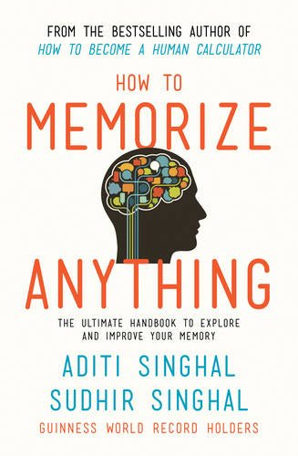 How to Memorize Anything: The Ultimate Handbook to Enlighten and Improve Your Memory pdf