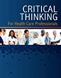 Critical Thinking for Health Care Professionals Learning Lab, Printed Access Card on Gateway, 1-Year, Delmar, Cengage Learning, 1133283276