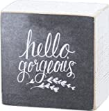 Primitives By Kathy Box Sign Hello Gorgeous