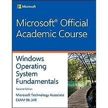 Exam 98-349 MTA Windows Operating System Fundamentals, 2nd Edition
