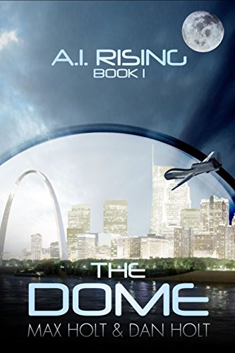 The Dome (A.I. Rising Book 1) -