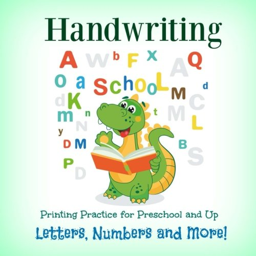 Handwriting Printing Practice: Preschool and Up: Letters, Numbers and More! (FUN Activity Book for Writing Practice-ABC) (Volume 20)