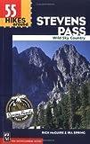 55 Hikes Around Stevens Pass: Wild Sky Area