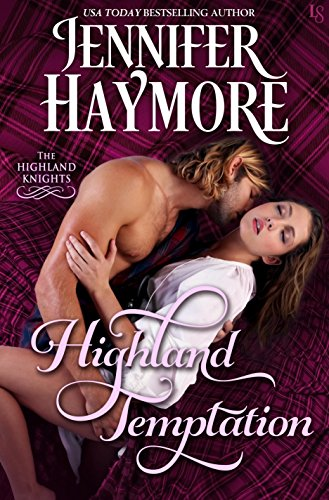 Highland Temptation: A Highland Knights Novel by [Haymore, Jennifer]