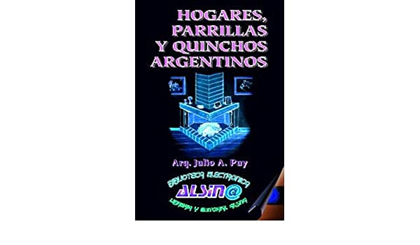 Amazon.com: Hogares, Parrillas y Quinchos Argentinos ...