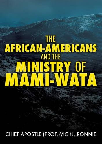 Search : THE AFRICAN-AMERICANS AND THE MINISTRY OF MAMI -WATA