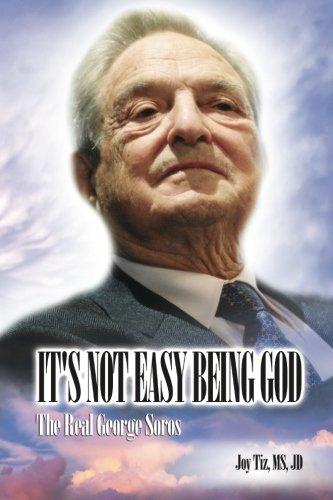 It's Not Easy Being God: The Real George Soros [Dr Joy Tiz] (Tapa Blanda)