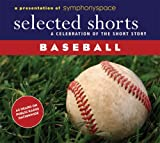 Kyпить Selected Shorts: Baseball (Selected Shorts: A Celebration of the Short Story) на Amazon.com