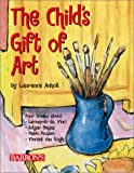 The Child's Gift of Art, Laurence Anholt, 0764175246