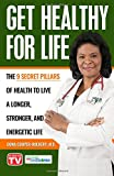 Get Healthy For Life: The 9 Secret Pillars to Live a Longer, Stronger, and Energetic Life