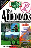 The Insiders' Guide to the Adirondacks, Michael Mendrick and Ken Green, 1573800414