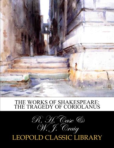The works of Shakespeare: The tragedy of Coriolanus pdf
