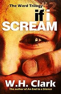If I Scream by W.H. Clark ebook deal