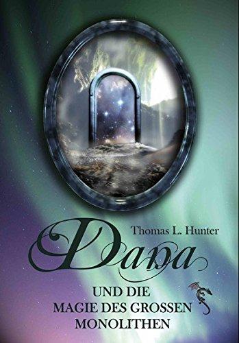 Dana und die Magie des großen Monolithen (Danas Abenteuer)