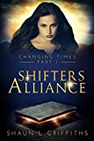 img - for Shifters Alliance (CHANGING TIMES Book 1) book / textbook / text book