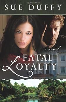 Fatal Loyalty by [Duffy, Sue]