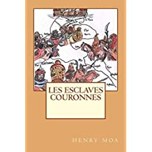 les esclaves couronnes (French Edition)