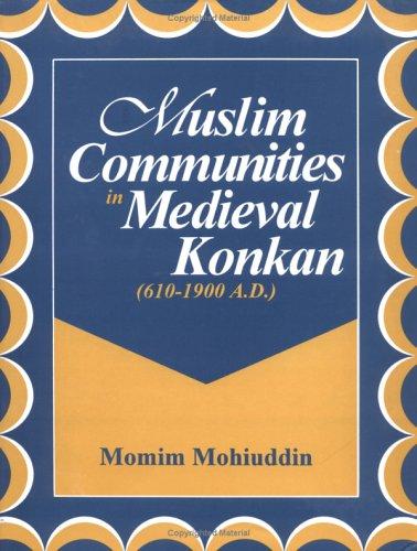 Muslim Communities in Medieval Konkan (610-1900 A.D.) PDF