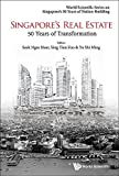 Singapore's Real Estate: 50 Years of Transformation (World Scientific Series on Singapore's 50 Years of Nation-Building) Pdf