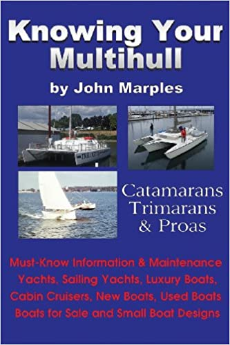 Knowing Your Multihull: Catamarans, Trimarans, Proas - Including