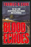 Blood Echoes, Thomas H. Cook, 0525933999