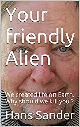 Your Friendly Alien: There are no random forces. Nobody can believe that Earth just happened to beat any odds to come into being.