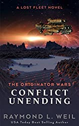 The Originator Wars: Conflict Unending: A Lost Fleet Novel