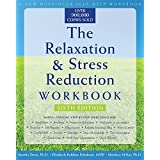 The Relaxation and Stress Reduction Workbook: Sixth Edition