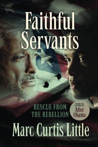 Faithful Servants: Rescue from the Rebellion