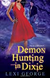 Demon Hunting in Dixie, Lexi George, 0758263090