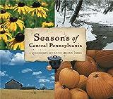 Seasons of Central Pennsylvania: A Cookbook by Anne Quinn Corr (Keystone Books)