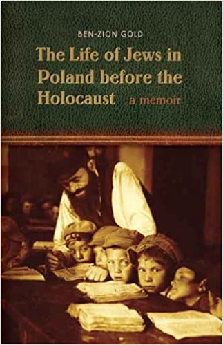 The life of jews in poland before the holocaust a memoir ben zion the life of jews in poland before the holocaust a memoir ben zion gold 9780803271753 amazon books fandeluxe Gallery