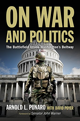 On War and Politics: The Battlefield Inside Washington's Beltway (Narrative Leadership Using The Power Of Stories)
