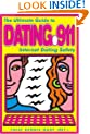 Dating 911: The Ultimate Guide to Internet Dating Safety