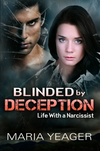 Book: Blinded By Deception - Life With a Narcissist by Maria Yeager
