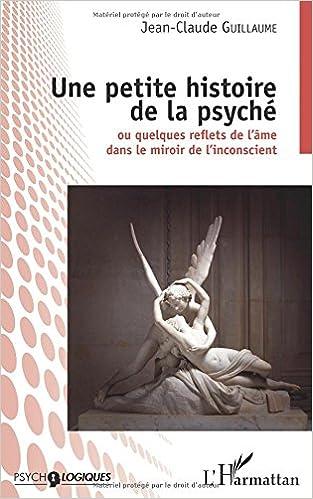 Livres gratuits en ligne Une petite histoire de la psyché pdf, epub ebook