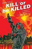 Kill Or Be Killed Vol. 3