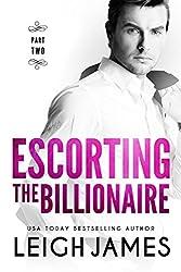 Escorting The Billionaire #2 (The Escort Collection)