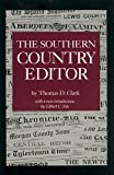 The Southern Country Editor, Thomas D. Clark, 0872497666